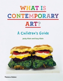What is Contemporary Art? : A Children's Guide, Hardback Book