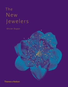 The New Jewelers : Desirable - Collectable - Contemporary, Hardback Book