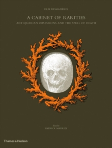 A Cabinet of Rarities : Antiquarian Obsessions and the Spell of Death, Hardback Book