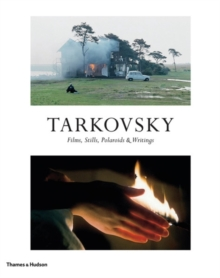 Tarkovsky:Films, Stills, Polaroids and Writings, Hardback Book