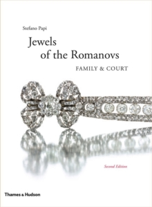 The Jewels of the Romanovs : Family & Court, Hardback Book