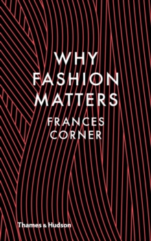 Why Fashion Matters, Hardback Book