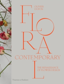Floral Contemporary : The Renaissance of Flower Design, Hardback Book