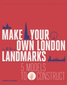 Make Your Own London Landmarks : 5 Models to Construct, Hardback Book