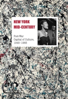 New York Mid-Century: Post-War Capital of Culture, 1945-1965, Hardback Book