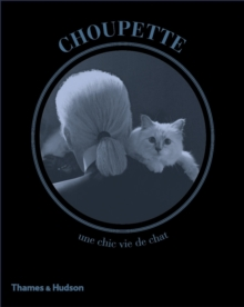 Choupette : The Private Life of a High-Flying Fashion Cat, Hardback Book