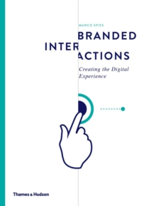 Branded Interactions : Creating the Digital Experience, Hardback Book