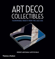 Art Deco Collectibles : Fashionable Objets from the Jazz Age, Hardback Book