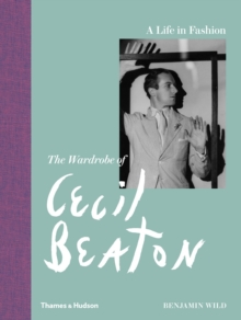 A Life in Fashion : The Wardrobe of Cecil Beaton, Hardback Book