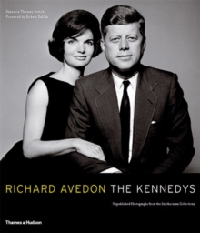 Richard Avedon: the Kennedys : Portrait of a Family, Hardback Book