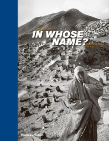 In Whose Name? : The Islamic World After 9/11, Hardback Book