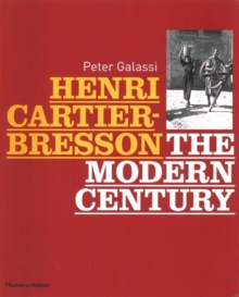 Henri Cartier-Bresson: The Modern Century, Hardback Book