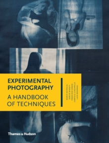 Experimental Photography : A Handbook of Techniques, Hardback Book