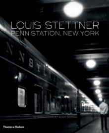 Louis Stettner: Penn Station, New York, Hardback Book