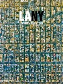 LA NY : Aerial Photographs of Los Angeles and New York, Hardback Book