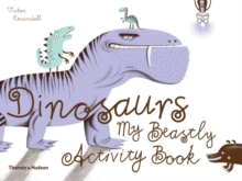 Dinosaurs : My Beastly Activity Book, Paperback / softback Book