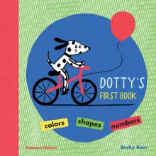 Dotty's First Book : Colours, Shapes, Numbers, Hardback Book