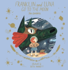 Franklin and Luna go to the Moon, Hardback Book