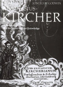 Athanasius Kircher : A Renaissance Man and the Quest for Lost Knowledge, Paperback / softback Book