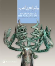 Splendors of the Ancient East : Antiquities from The al-Sabah Collection, Paperback / softback Book
