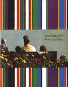 Tom Phillips : Works and Texts, Hardback Book