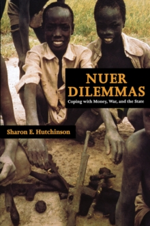 Nuer Dilemmas : Coping with Money, War and the State, Paperback Book