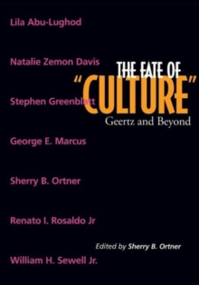The Fate of Culture : Geertz and Beyond, Paperback / softback Book