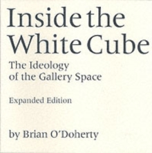 Inside the White Cube : The Ideology of the Gallery Space, Paperback Book