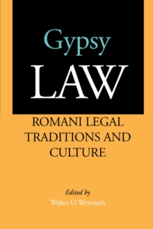 Gypsy Law : Romani Legal Traditions and Culture, Paperback / softback Book