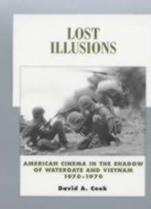 Lost Illusions : American Cinema in the Shadow of Watergate and Vietnam, 1970-1979, Paperback / softback Book