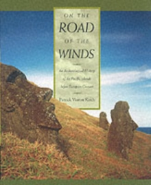 On the Road of the Winds : An Archaeological History of the Pacific Islands Before European Contact, Paperback Book