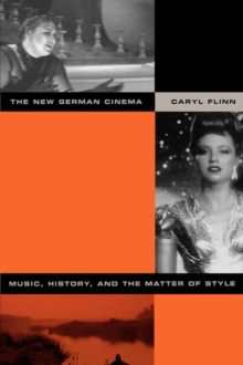 The New German Cinema : Music, History, and the Matter of Style, Paperback / softback Book