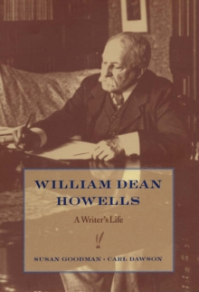 William Dean Howells : A Writer's Life, Hardback Book
