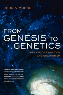 From Genesis to Genetics : The Case of Evolution and Creationism, Paperback / softback Book