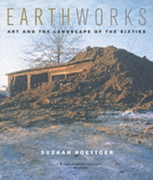 Earthworks : Art and the Landscape of the Sixties, Paperback / softback Book