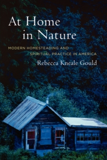 At Home in Nature : Modern Homesteading and Spiritual Practice in America, Paperback / softback Book