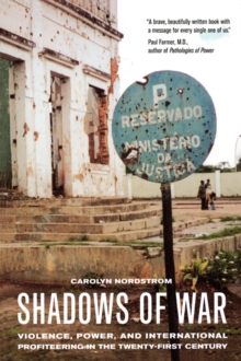 Shadows of War : Violence, Power, and International Profiteering in the Twenty-First Century, Paperback Book