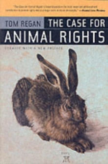 The Case for Animal Rights : Updated with a New Preface, Paperback Book