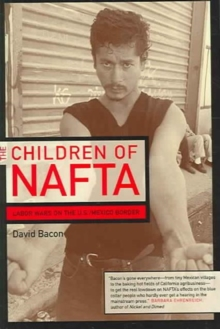 The Children of NAFTA : Labor Wars on the U.S./Mexico Border, Paperback / softback Book