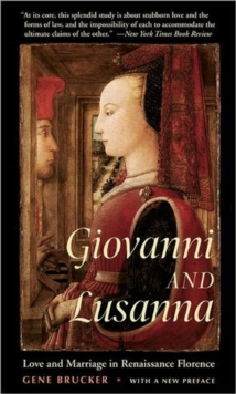 Giovanni and Lusanna : Love and Marriage in Renaissance Florence, Paperback Book