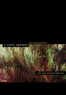 I Love Artists : New and Selected Poems, Paperback / softback Book