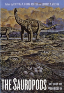 The Sauropods : Evolution and Paleobiology, Hardback Book