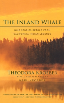 The Inland Whale : Nine Stories Retold from California Indian Legends, Paperback / softback Book