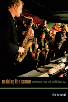 Making the Scene : Contemporary New York City Big Band Jazz, Paperback / softback Book