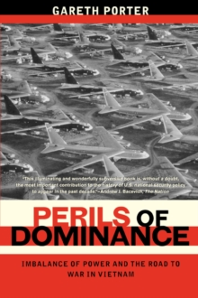 Perils of Dominance : Imbalance of Power and the Road to War in Vietnam, Paperback / softback Book