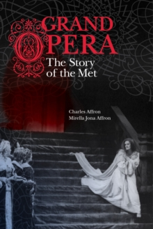 Grand Opera : The Story of the Met, Hardback Book