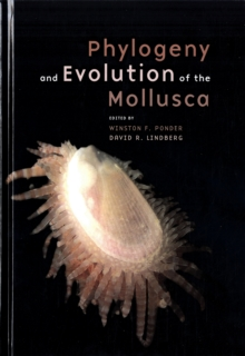 Phylogeny and Evolution of the Mollusca, Hardback Book