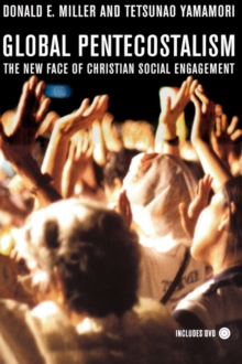 Global Pentecostalism : The New Face of Christian Social Engagement, Paperback / softback Book