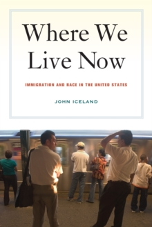 Where We Live Now : Immigration and Race in the United States, Paperback / softback Book