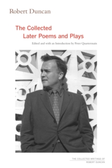 Robert Duncan : The Collected Later Poems and Plays, Hardback Book